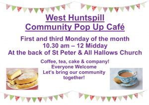West Huntspill Pop Up Cafe the first and third Monday of the month from 10:30 till 12 midday