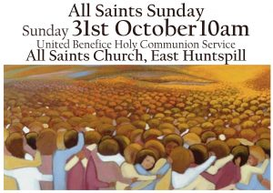 United Benefice Holy Communion Service, Sunday 31st October 10am East Huntspill Church